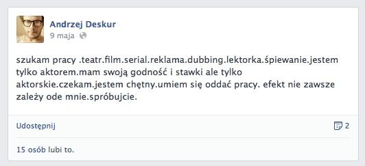 Andrzej Deskur szuka pracy przez Facebooka (FOTO)