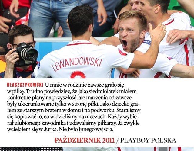 Kuba Błaszczykowski od zawsze wiedział, że zostanie piłkarzem.