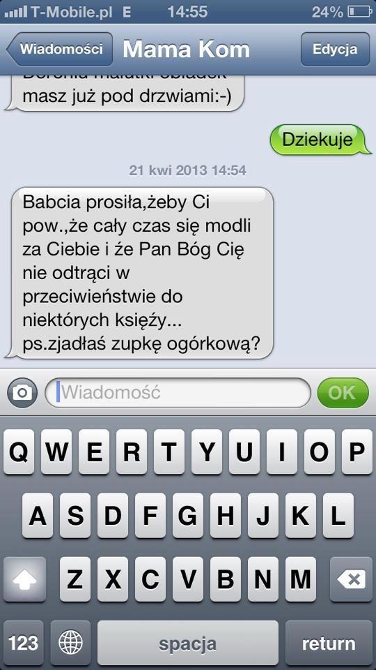 Mama w SMS-ie do Dody: Zjadłaś zupkę ogórkową?