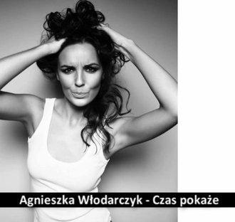 Agnieszka Włodarczyk - Czas pokaże