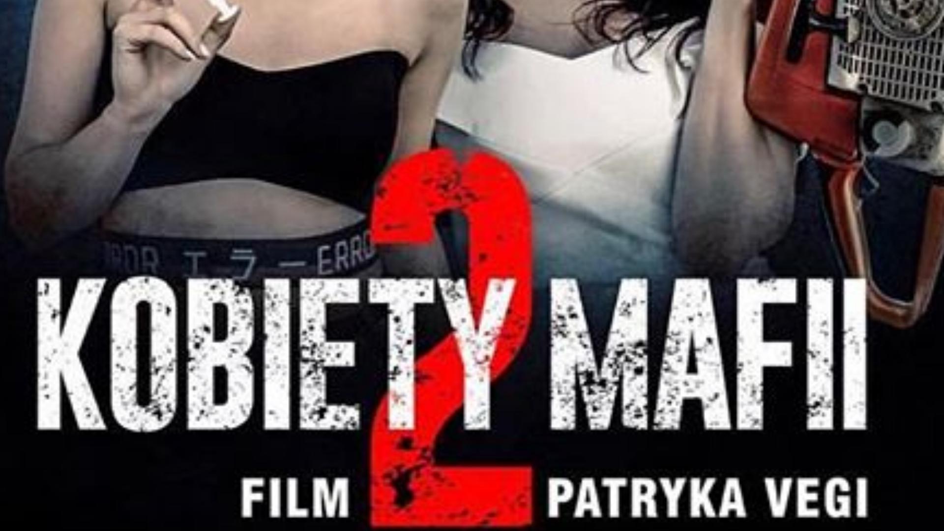 OTO plakat filmu Kobiety Mafii 2! Robi wrażenie?