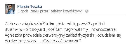 Marcin Tyszka śni o... Agnieszce Szulim