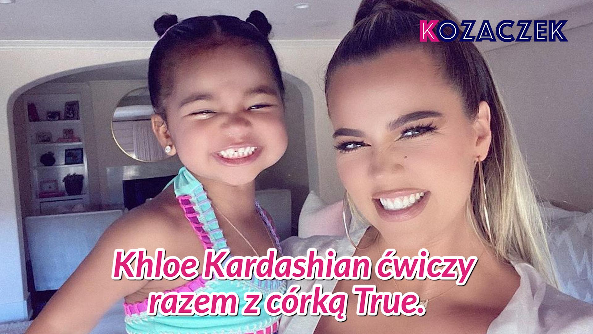 Khloe Kardashian wykorzystuje córkę True, by pozostać w formie