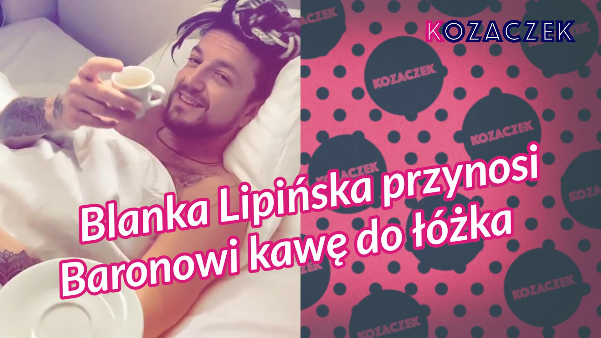 Blanka Lipińska przynosi Baronowi kawę do łóżka