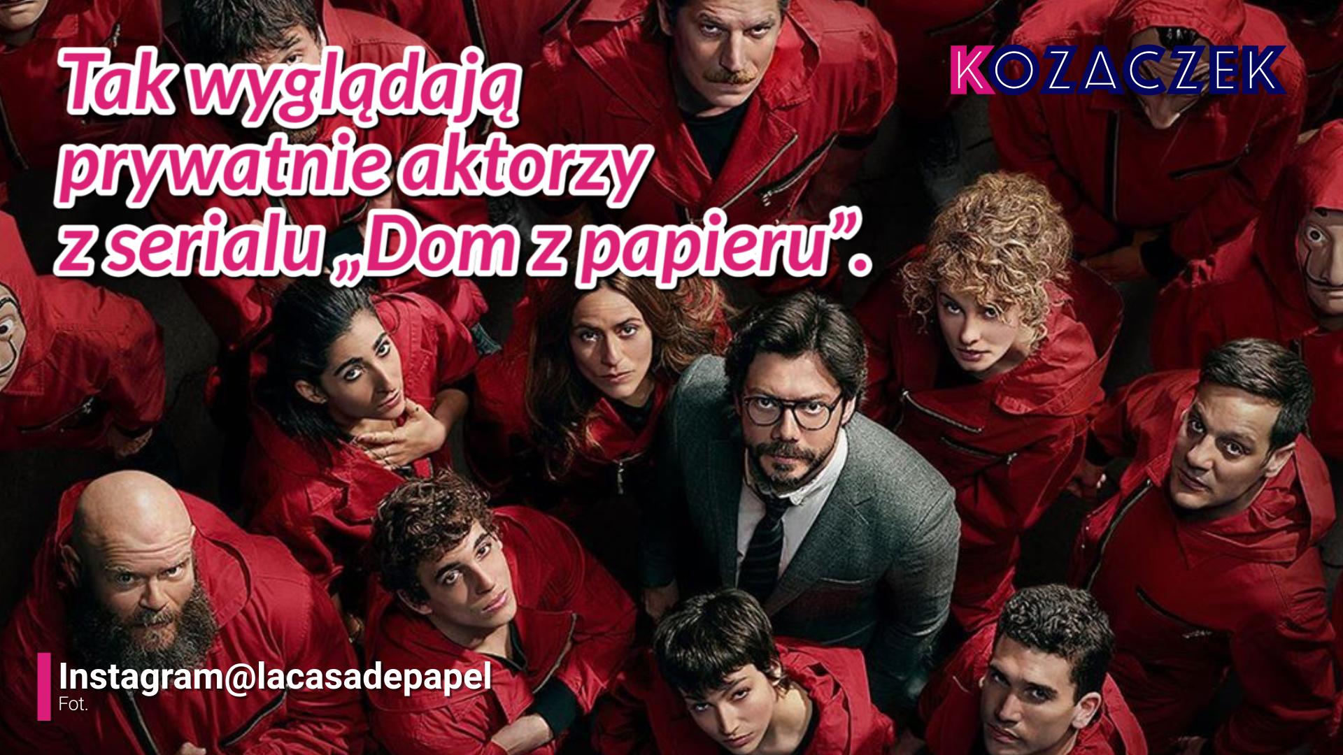 """Tak wyglądają prywatnie aktorzy z serialu """"DOM Z PAPIERU"""". Czym się zajmują?"""