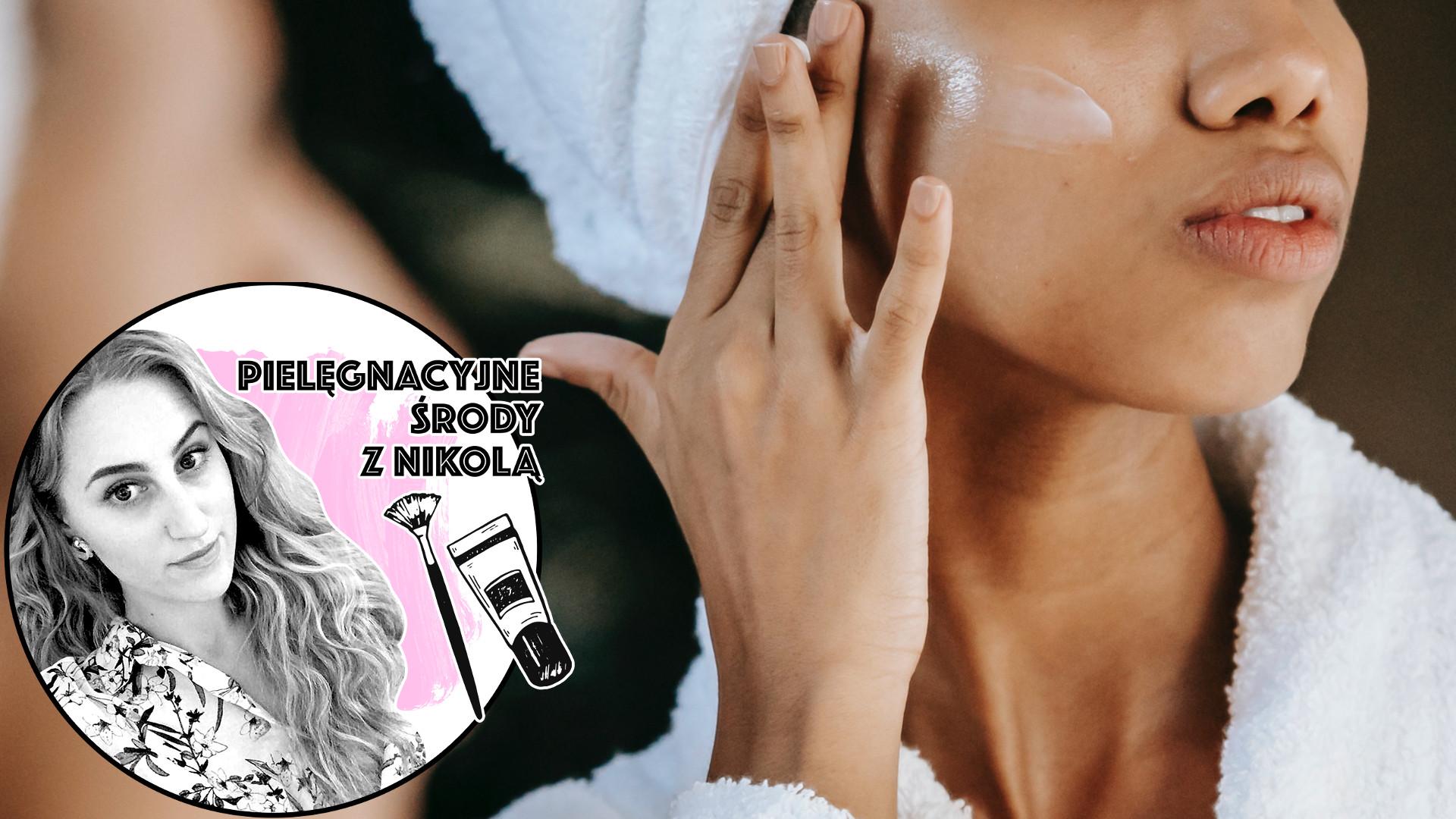 Kosmetyki dzięki którym Twoja skóra ODŻYJE po zimie (PIELĘGNACYJNE ŚRODY)